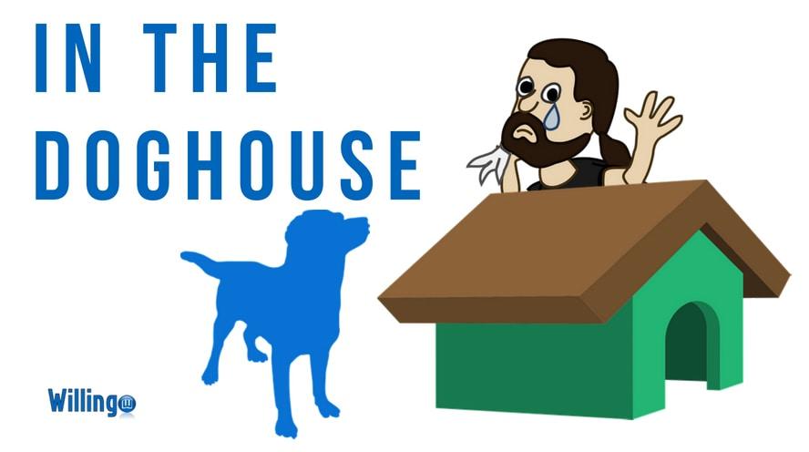 in the doghouse nghĩa là gì trong tiếng Anh